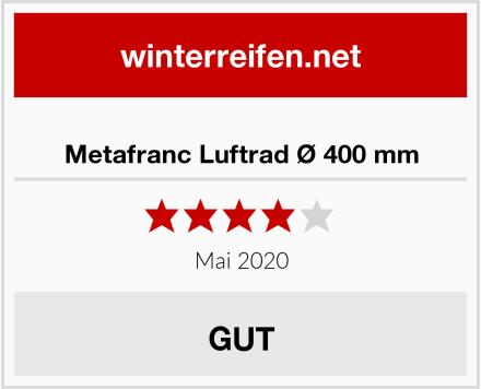 Metafranc Luftrad Ø 400 mm Test
