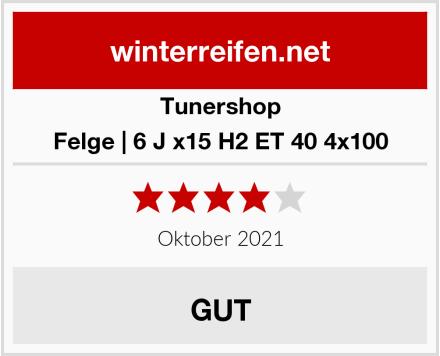 Tunershop Felge | 6 J x15 H2 ET 40 4x100 Test