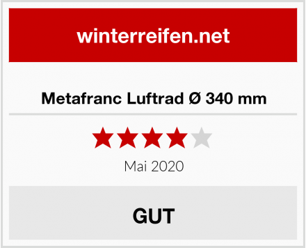 Metafranc Luftrad Ø 340 mm Test