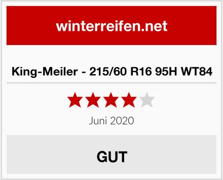 King-Meiler - 215/60 R16 95H WT84 Test