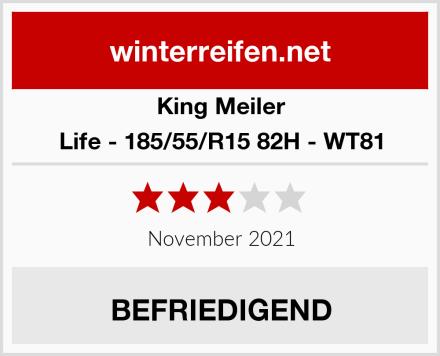 King Meiler Life - 185/55/R15 82H - WT81 Test